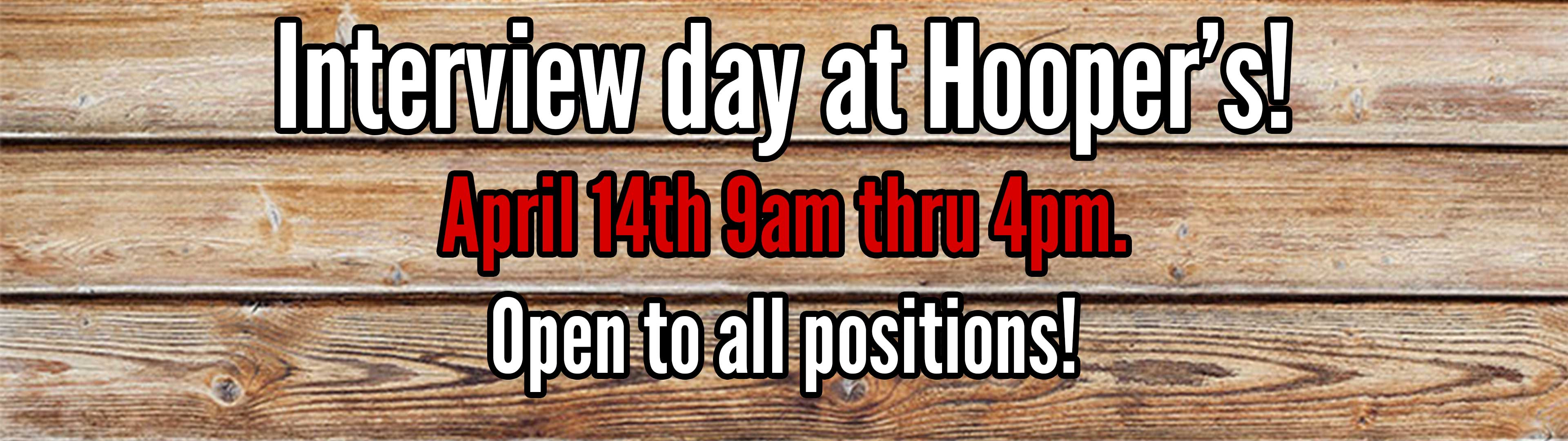 Interview Day April 14th, 9am thru 4pm